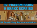 RV Transmission and Brake Repair Lessons & RV Repair Shop Recommendations
