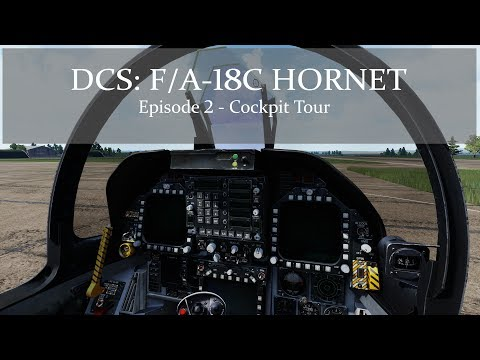 DCS: F/A-18C Hornet - Episode 2 - Cockpit Tour (4K)