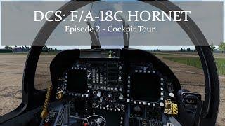 DCS: F/A-18C Hornet - Episode 2 - Cockpit Tour (1440P)