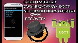 COMO INSTALAR CWM RECOVERY + ROOT NO GRAN DUOS GT-I9082/GT-I9082L