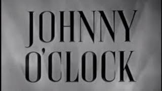 Johnny O'Clock (1947) [Film Noir] [Drama] [Crime]