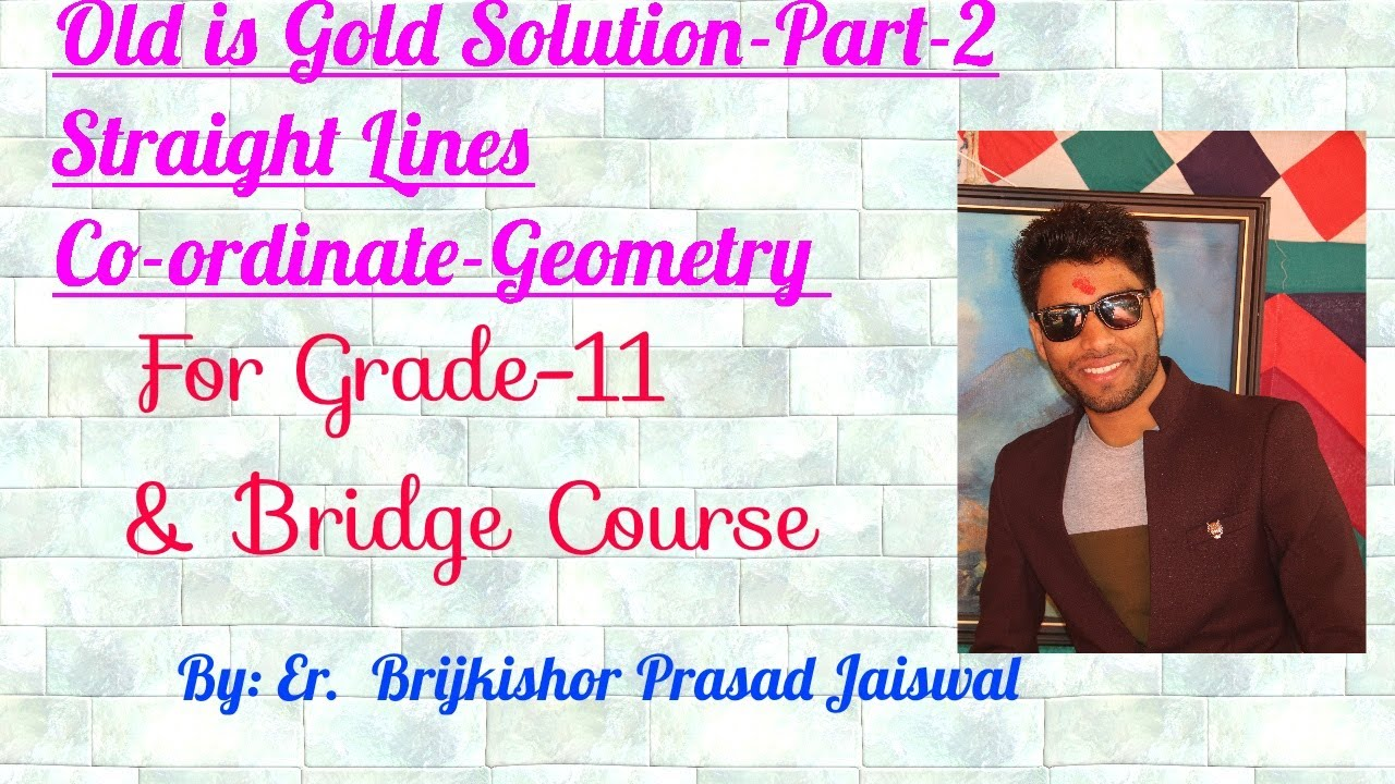 Old is Gold Solution-Straight Lines(Coordinate  Geometry)-Part-II,Grade-11,Math(NEB) in Nepali