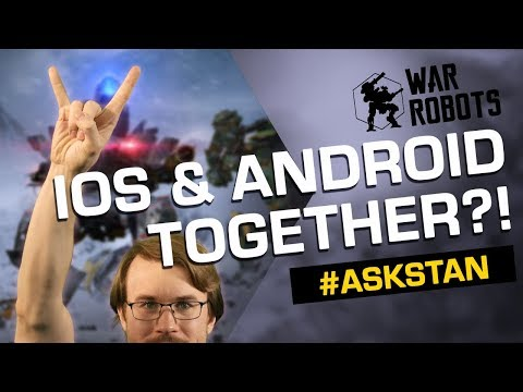 ASK STAN #01 (iOS And Android Playing Together?) | War Robots Q&A