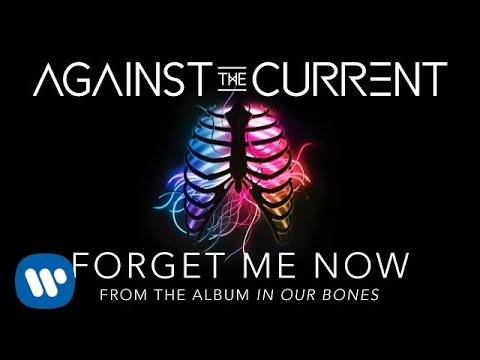 Against The Current: Forget Me Now (Official Lyric Video)