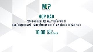 LIVESTREAM | HỌP BÁO CÔNG TY M-TP ENTERTAINMENT | 18.12.2019