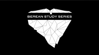 Berean Study Series 2016 - Week 1