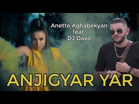 Anette Aghabekyan & DJ Davo - Anjigyar Yar  (2020)