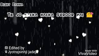 Mere Baad Kisko Sataoge ll lyrics song ll Risky ßanna ll