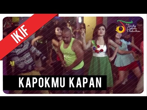 ikif---kapokmu-kapan-|-official-video-klip