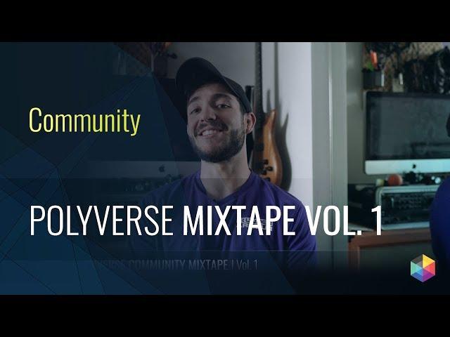 Announcing Polyverse Community Mixtape Vol. 1!