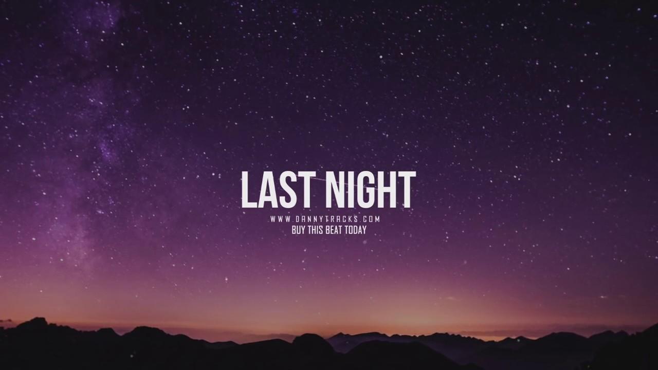 "FREE ""Last Night""   Trap Beat   Smooth   R&B Instrumental Prod  Danny E B"