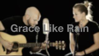 Grace Like Rain - Acoustic Worship - Jonathan Schmitz