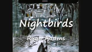 03 Nightbirds - Ryan Adams