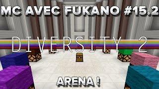 MC avec Fukano #15.2 : Arena!