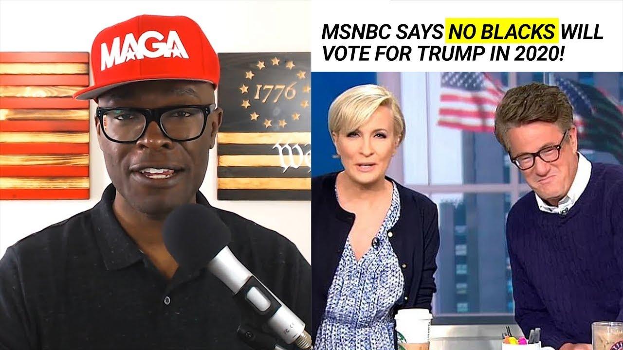 Anthony Brian Logan - MSNBC Says Black People Won't Vote TRUMP in 2020!