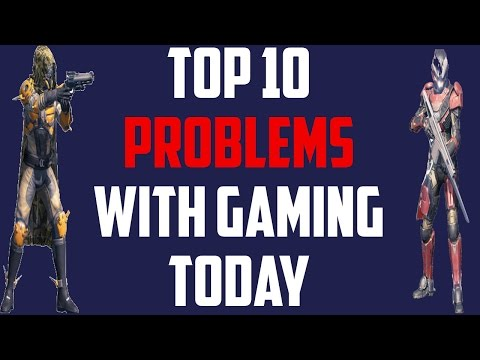 Top 10 Problems With Video Games Today! Why The Gaming Indus