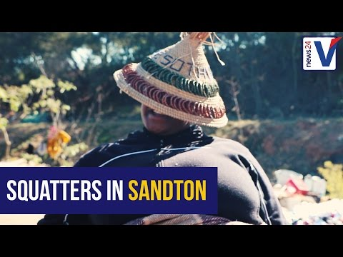 VIDEO: Meet Sandton's squatting jobless