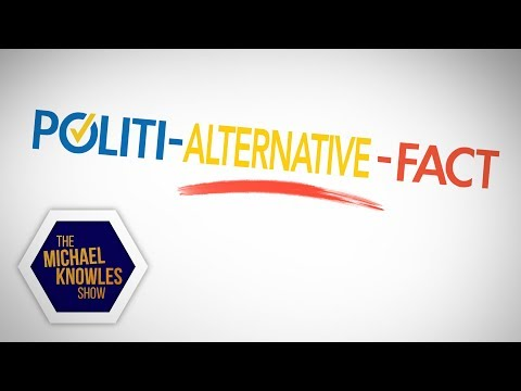 Alternative Fact-Checking  The Michael Knowles Show Ep 278