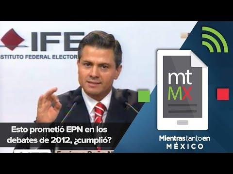 Esto prometió EPN en los debates de 2012, ¿cumplió?