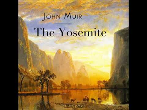 The Yosemite by John MUIR read by Various | Full Audio Book
