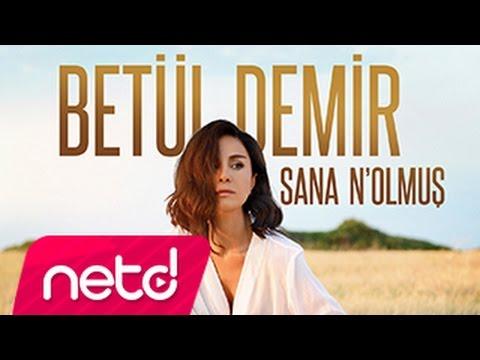 Betül Demir - Sana N'olmuş (Turkish lyrics)