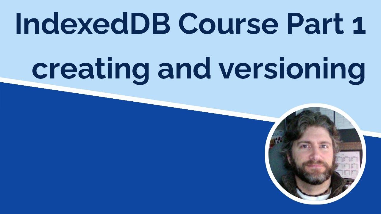 IndexedDB 8 Part Full Course