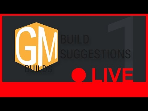 🔴[LIVE] GM Builds | Your suggestions 1