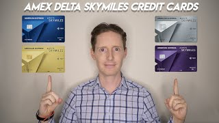 Comparing The AMEX Delta SkyMiles Credit Cards