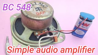 Simple audio amplifier | BC548 transistor