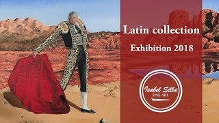 Latin collection exhibition 2018   oil paintings by artist Isabel Silla