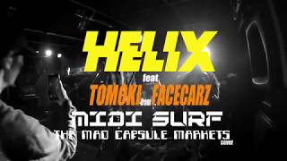 Helix feat.TOMOKI from FACECARZ/MIDI SURF(THE MAD CAPSULE MARKETS c...