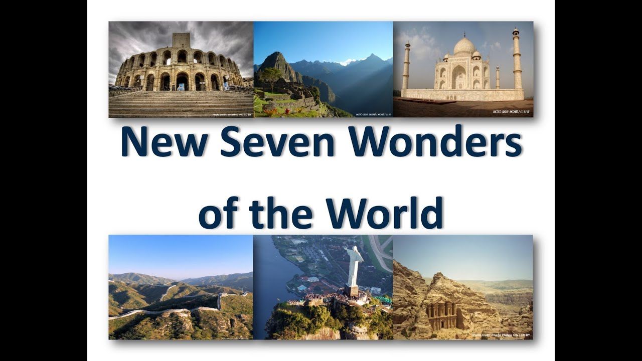 wonders of the world new 7 wonders of the world