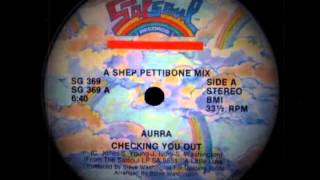 Aurra - Checking You Out ( Shep Pettibone  Mix)