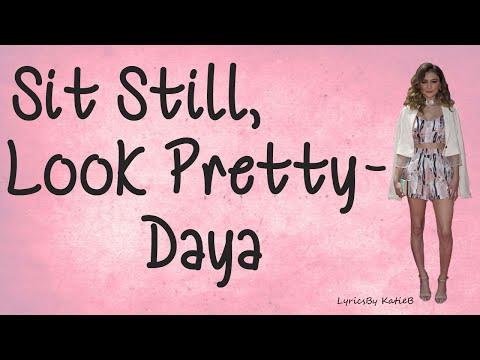 Sit Still, Look Pretty With Lyrics  Daya