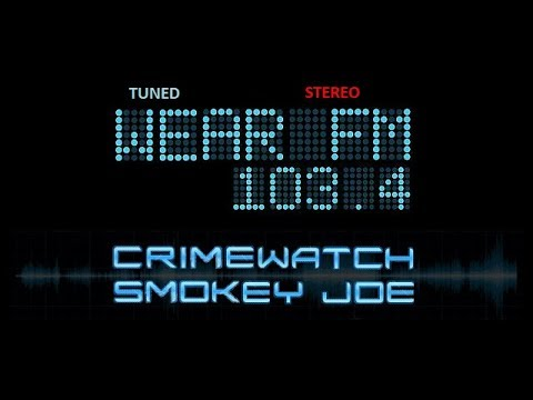 Smokey Joe - Wear FM - Crimewatch