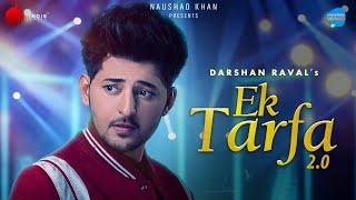 Ek Tarfa 2.0   Darshan Raval   Unacademy Unwind With MTV   Indie Music Label