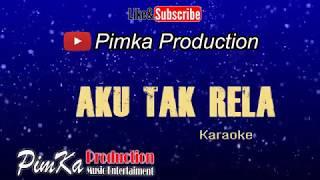 Aku Tak Rela Karaoke - Tonny Pereira