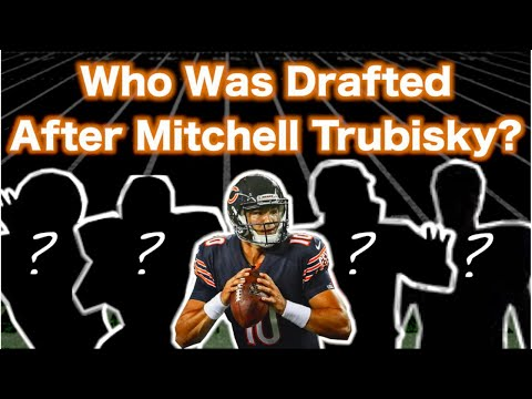 Who Were The Players Drafted AFTER Mitchell Trubisky? How Have Their Careers Turned Out?
