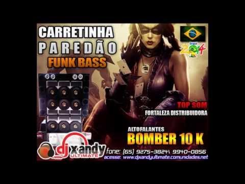 FUNK BASS 2014 CARRETINHA PAREDÃO BOMBER DJ XANDY ULTIMATE CBÁ MT