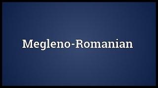 Megleno-Romanian Meaning