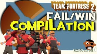 TF2 FAIL / WIN COMPILATION [Critz & Giggles Edition]