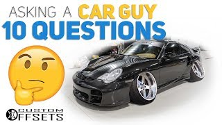 Custom Offsets Asks A Car Guy 10 Questions