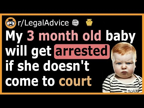 My 3-month-old baby has been subpoenaed to appear in court (crazy r/legaladvice posts)