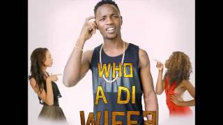 Sanity Dsane1 - Who A Di Wife (Red Hot Pepper Riddim) - February 2016