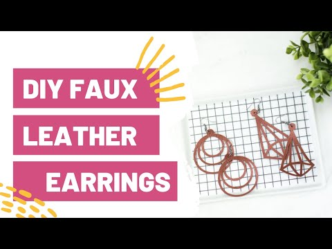 DIY Faux Leather Earrings With Your Cricut