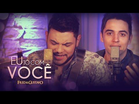 Fred & Gustavo - Eu tô com você (EP Eu Tô Com Você)