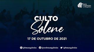 Culto Solene - Ig. Presbiteriana de Mangabeira - 17/10/2021