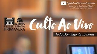 Culto Ao Vivo IPBPVA - 11/10/2020, 19 hs | IGREJA PRESBITERIANA PRIMAVERA - Primavera do Leste/MT