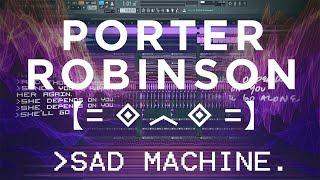 Porter Robinson - Sad Machine Remake (Most Accurate On Youtube)
