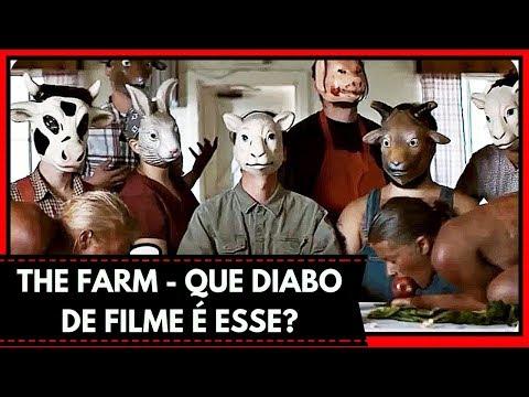 THE FARM - QUE DIABO DE FILME É ESSE?